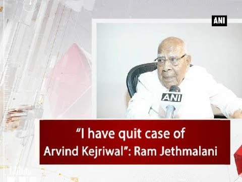 """I have quit case of Arvind Kejriwal"": Ram Jethmalani - New Delhi News"