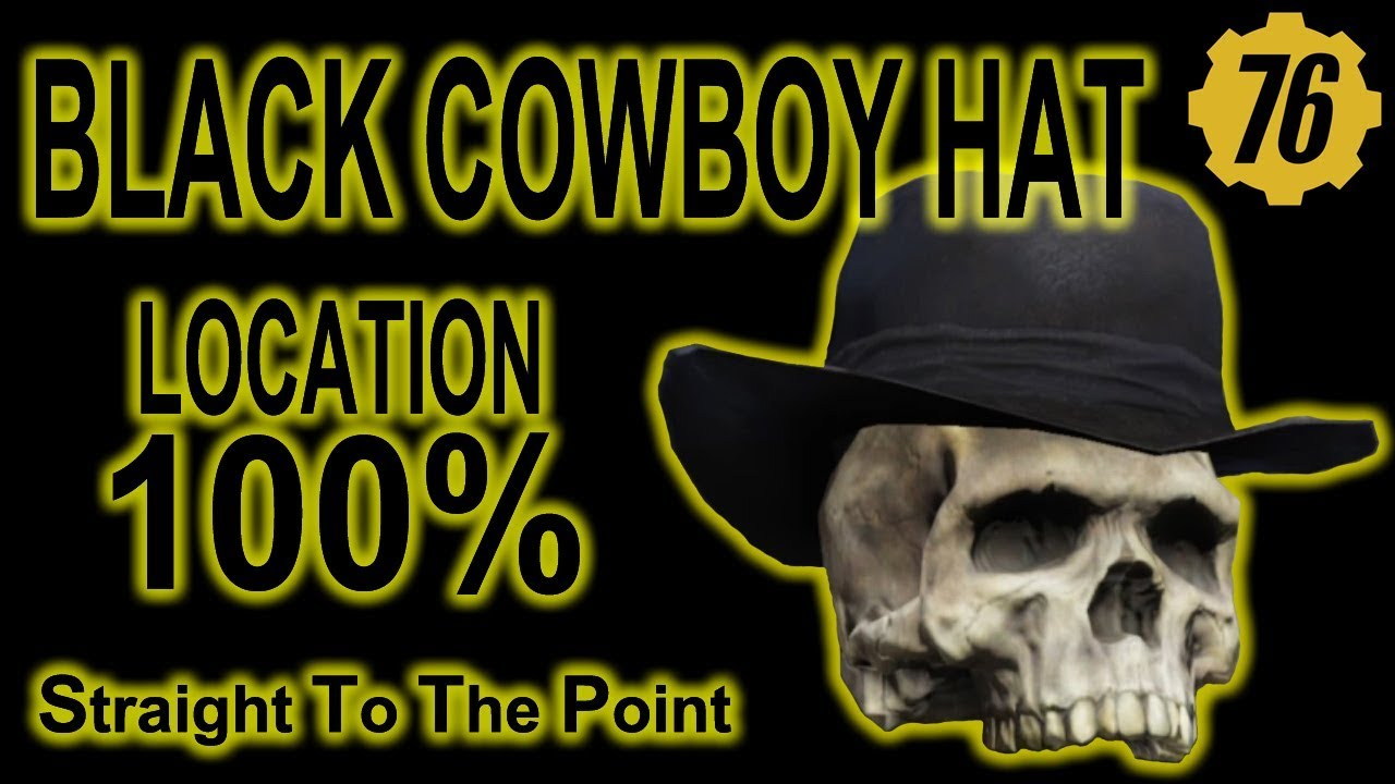 best website 22a4b c2784 Fallout 76 - Black Cowboy Hat - Location 100%