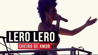 Baixar Cheiro de Amor - Lero Lero - YouTube Carnaval 2015