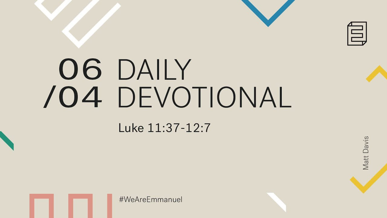 Daily Devotion with Matt Davis // Luke 11:37-12:7 Cover Image