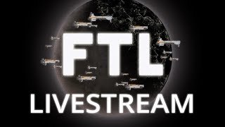 FTL: Faster Than Light - The Very Sweary Livestream