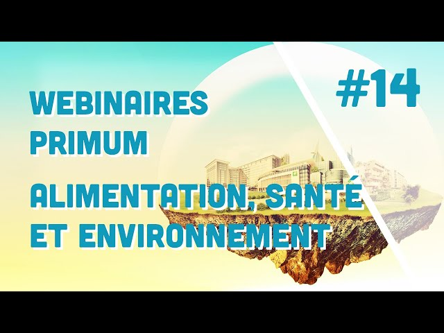 Alimentation, santé et environnement - webinaire Primum