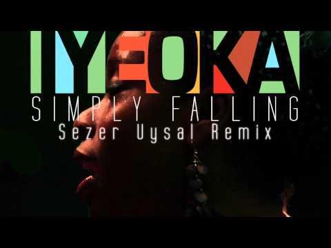 Simply Falling - Iyeoka (Official Sezer Uysal Remix Audio)