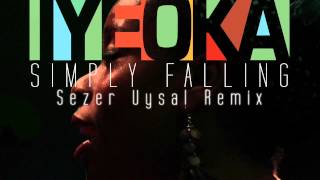 Simply Falling - Iyeoka (Official Sezer Uysal Remix Audio)