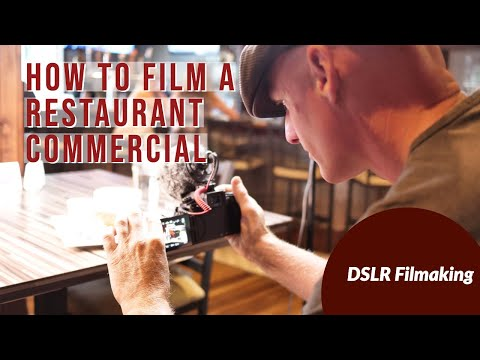 How To Film A Restaurant Commercial