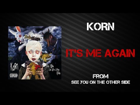 Korn - It's Me Again [Lyrics Video]