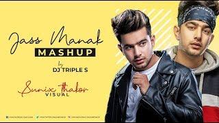 JASS MANAK MASHUP | DJ TRIPLE S | SUNIX THAKOR | GEETMP3 | GK DIGITAL - all punjabi song mashup 2019
