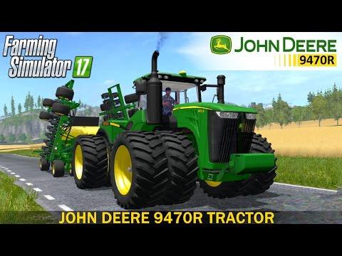 Farming Simulator 17 JOHN DEERE 9470R TRACTOR