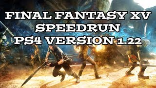 Final Fantasy XV Speedrun - PS4 - Version 1.22 (Last update before Royal Edition)