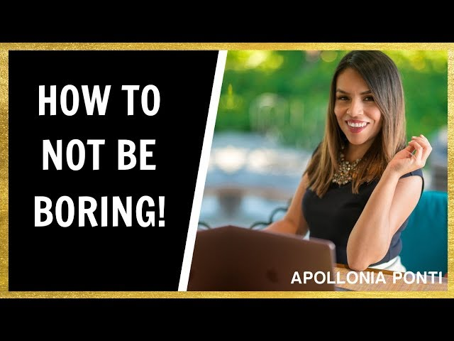 How To Not Be Boring | Why 99% of Women Say This!