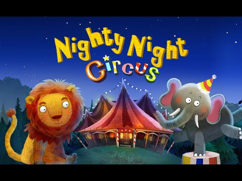 Nighty Night Circus - a lovely bedtime story for kids