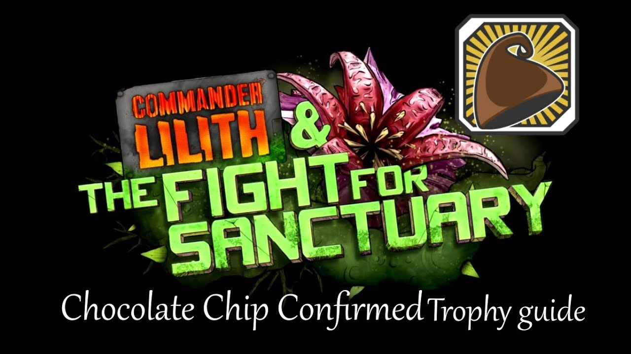 Borderlands 2 Chocolate Chip Confirmed Trophy Guide Commander