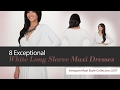 8 Exceptional White Long Sleeve Maxi Dresses Amazon Maxi Style Collection 2017