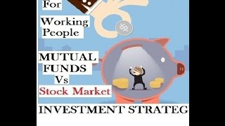 Weekly Investment Strategy for Working People (Mutual Funds Vs Stock Market) (hindi) 2017