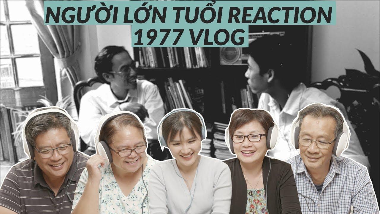 Người lớn tuổi lần đầu xem 1977 Vlog - ĐỜI THỪA -  BÊN RÌA HẠNH PHÚC | Ye's Coming Reaction