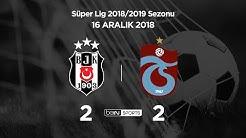 16.12.2018 | Beşiktaş-Trabzonspor | 2-2