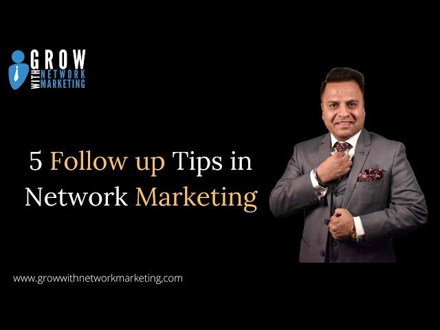 5 Follow  up Tips in Network Marketing | Jatin Arora | Grow With Network Marketing