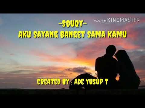 Lirik Lagu SouQy - Aku Sayang Banget Sama Kamu | Full Lirik |