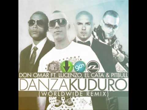 Danza kaduro-Don omar ft Lucenzo, El Cata y Pitbull( worldwide remix)