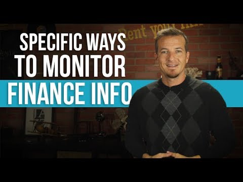 Specific ways to monitor your financial information.
