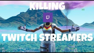 KILLING TWITCH STREAMERS W/ REACTIONS!!! *hilarious*