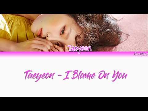 Free Download Taeyeon (태연) – I Blame On You Lyrics (han rom eng) Mp3 dan Mp4