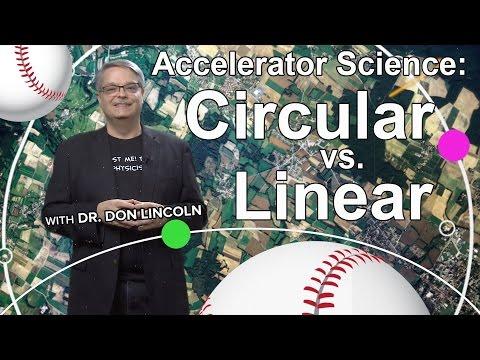 Accelerator Science: Circular vs. Linear