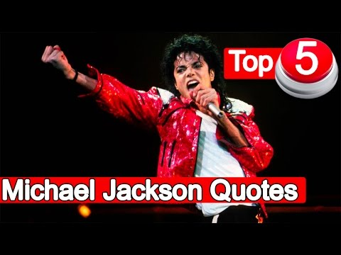 Top 5 Michael Jackson Quotes