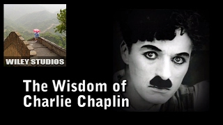 The Wisdom of Charlie Chaplin - Famous Quotes