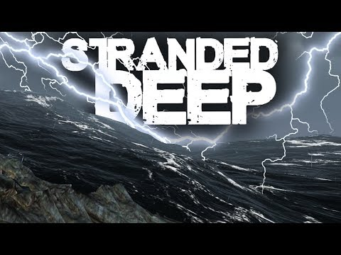 Stranded Deep | Survival Part 25 | THE PERFECT STORM!! (UPDATE 0.32)