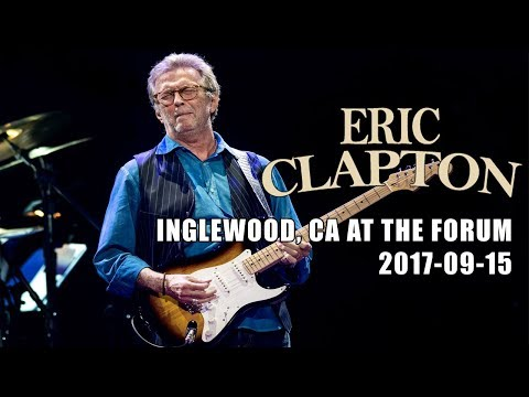 Eric Clapton - 2017-09-15 - The Forum Inglewood, CA