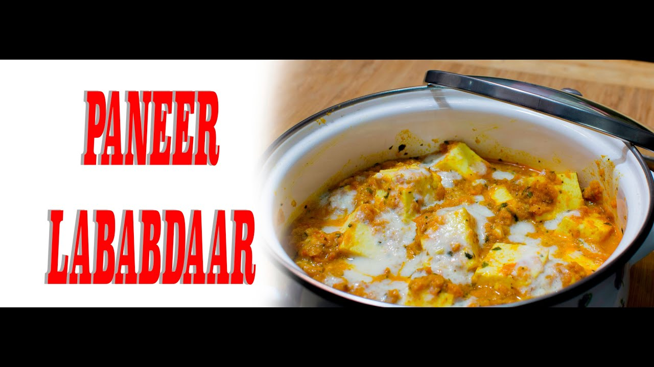 Paneer lababdar recipe how to make paneer lababdaar youtube paneer lababdar recipe how to make paneer lababdaar forumfinder Choice Image