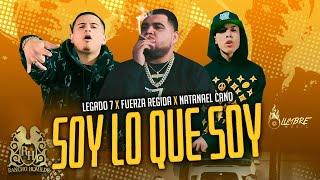 Legado 7 - Soy Lo Que Soy ft. Fuerza Regida y Natanael Cano [Official Video]