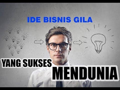 IDE BISNIS GILA YANG BERHASIL MENDUNIA