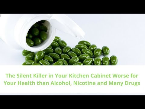 The Silent Killer in Your Kitchen Cabinet Worse for Your Health than Alcohol, Nicotine and Many Drug