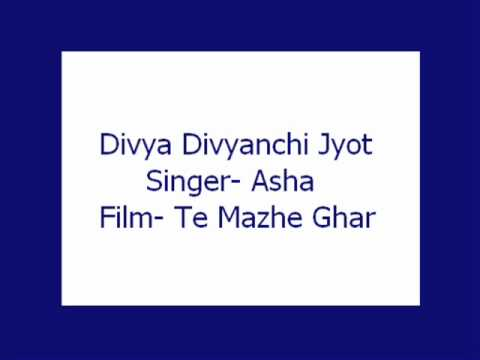 Divya Divyanchi Jyot Sangte- Asha (Te Mazhe Ghar)