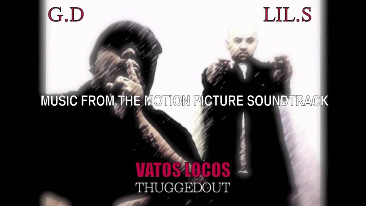 VATOS LOCOS 2011 TRAILER SOUNDTRACK(THUGGEDOUT) - YouTube