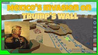 Roblox The Conquerors 3 Mexico's Invasion On Trump's Wall
