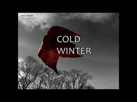 COLD WINTER  silver thread (lyrics)