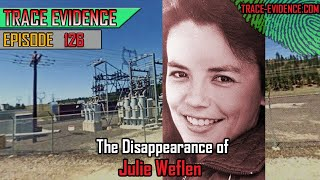 126 - The Disappearance of Julie Weflen
