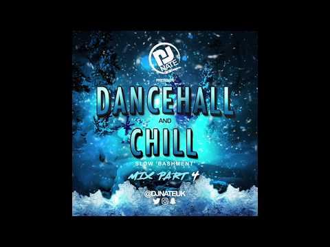 DJ Nate - Dancehall & Chill Part 4 - 2019 Slow Bashment Mix