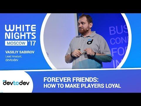 Vasiliy Sabirov (devtodev) - Forever Friends: How to Make Players Loyal