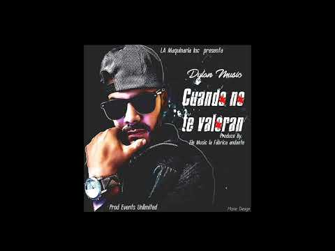 Cuando No Te Valoran- Dylan Music (Prod by Ele Music )