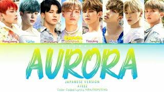 Download lagu ATEEZ - AURORA (Japanese Ver.) (Color Coded Lyrics KAN/ROM/ENG)