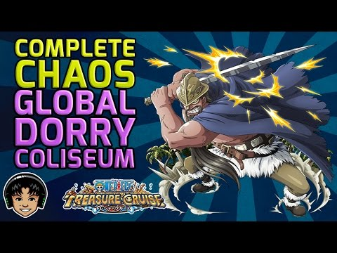 Walkthrough for the Complete Chaos Dorry Global Coliseum [One Piece Treasure Cruise]