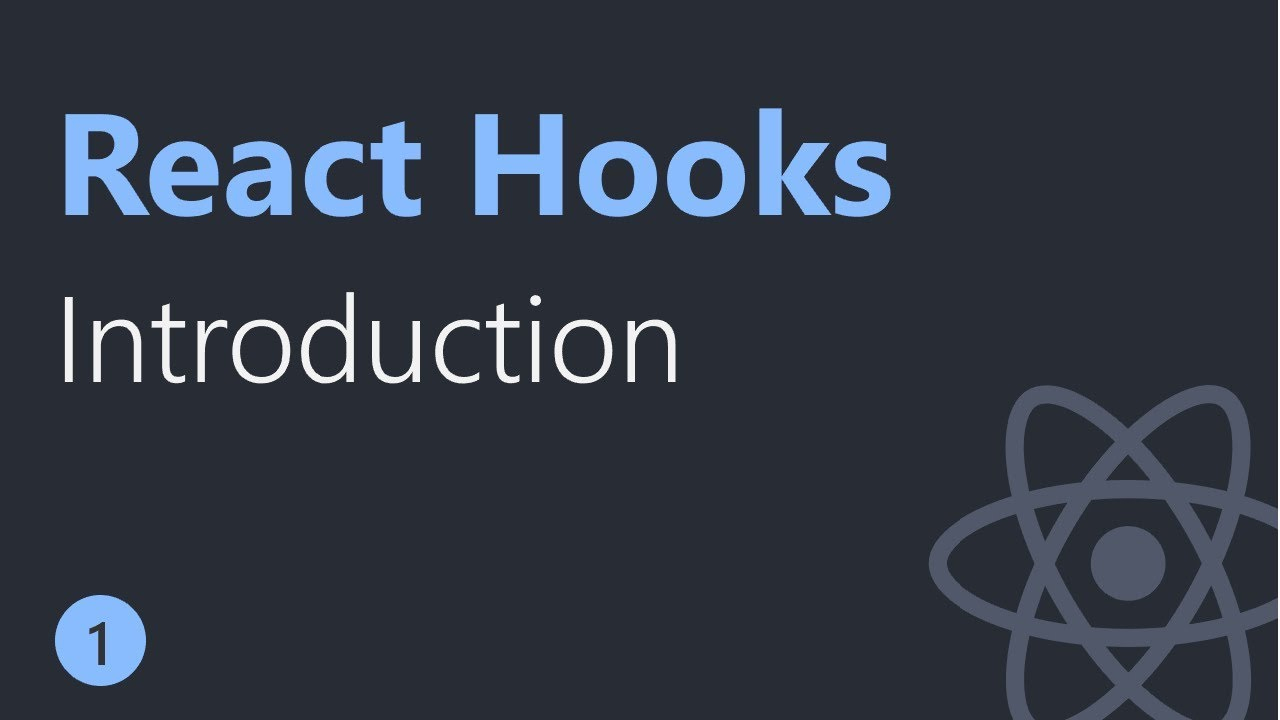 React Hooks Tutorial - 1 - Introduction