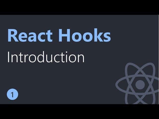 React Hooks Tutorial - 1 - Introduction
