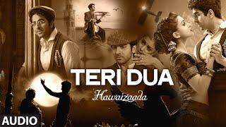 'Teri Dua' Full Audio Song   Ayushmann Khurrana   Hawaizaada   T-Series