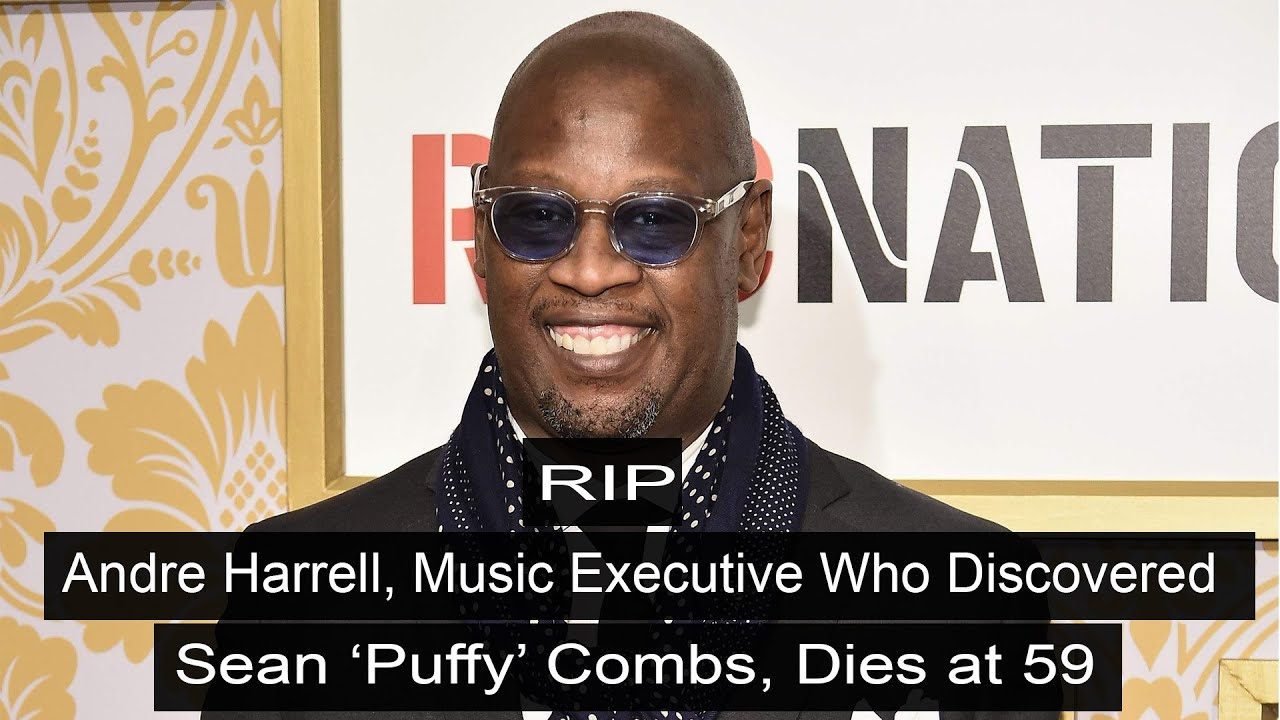 Music executive Andre Harrell, who discovered Sean 'Puffy' Combs ...