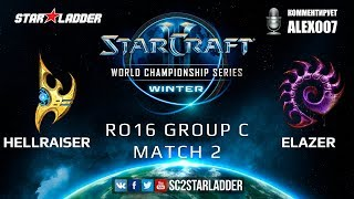 2019 WCS Winter EU - Ro16 Group C Match 2: HellraiseR (P) vs Elazer (Z)
